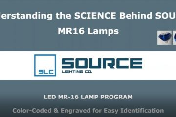 SOURCE MR-16 Lamps: Understanding the SCIENCE Behind SOURCE MR16 Lamps